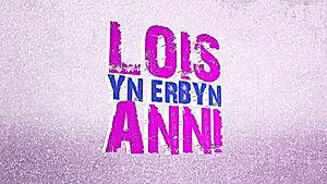 Lois yn erbyn Anni